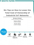 Six Tips on How to Lower the Total Cost of Ownership of Industrial IoT Networks