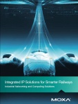 2020 Rail Brochure - Integrated IP Solutions for Smarter Railways - Industrial Networking and Computing Solutions