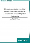 White Paper - Three Aspects to Consider When Securing Industrial Automation Control System Networks