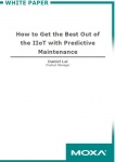 White Paper - How to Get the Best Out of the IIoT with Predictive Maintenance